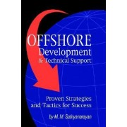 Offshore Development & Technical Support -- Proven Strategies and Tactics for Success by M M Sathyanarayan