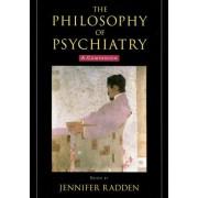 The Philosophy of Psychiatry by Jennifer Radden