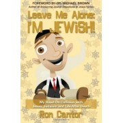 Leave Me Alone: I'm Jewish by Ron Cantor