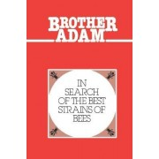 In Search of the Best Strains of Bees by Brother Adam