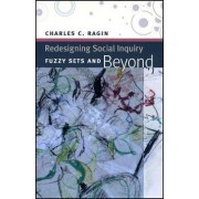 Redesigning Social Inquiry by Charles C. Ragin