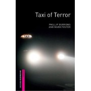 Oxford Bookworms Library: Starter Level: Taxi of Terror by Phillip Burrows
