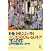 The Modern Historiography Reader by Dr Adam Budd