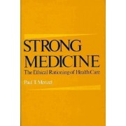 Strong Medicine by Professor of Philosophy Paul T Menzel Ph.D.