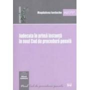 Judecata in prima instanta in noul Cod de procedura penala - Magdalena Iordache