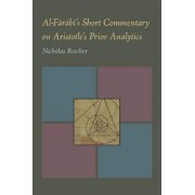 Al-Farabi's Short Commentary on Aristotle's Prior Analytics by Professor of Philosophy Nicholas Rescher