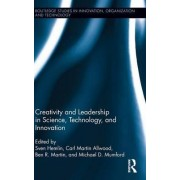 Creativity and Leadership in Science, Technology, and Innovation by Sven Hemlin