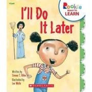 I'll Do It Later by Simone T Ribke