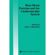 Heat Shock Proteins and the Cardiovascular System by A.A. Knowlton