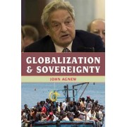 Globalization and Sovereignty by John Agnew