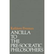 Ancilla to Pre-Socratic Philosophers by Kathleen Freeman