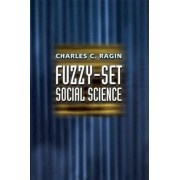 Fuzzy-Set Social Science by Charles C. Ragin