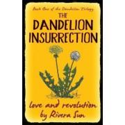 The Dandelion Insurrection - Love and Revolution - by Rivera Sun