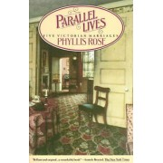 Parallel Lives: Vintage Books Edition by Phyllis Rose