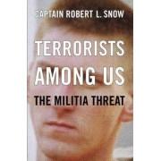 Terrorists Among Us by Robert L. Snow