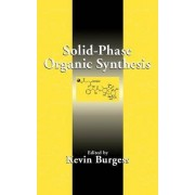 Solid-phase Organic Synthesis by Kevin Burgess