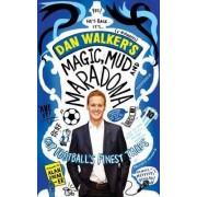 Magic, Mud and Maradona by Jr. Dan Walker