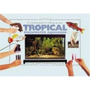 A Practical Guide To Setting Up Your Tropical Freshwater Aquarium