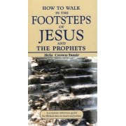 How to Walk in the Footsteps of Jesus & the Prophets by Hela Crown-Tamir