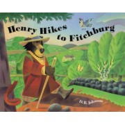 Henry Hikes to Fitchburg by D. B. Johnson