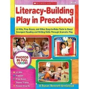Literacy-Building Play in Preschool by V Susan Bennett-Armistead