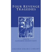 Four Revenge Tragedies by Professor of English Katharine Eisaman Maus PH.D.