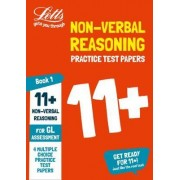 11+ Non-Verbal Reasoning Practice Test Papers - Multiple-Choice: For the Gl Assessment Tests: 11+ Non-Verbal Reasoning Practice Test Papers - Multiple-Choice: For the GL Assessment Tests by Letts 11+
