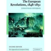 The European Revolutions, 1848-1851 by Jonathan Sperber