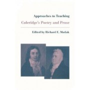 Approaches to Teaching Coleridge's Poetry and Prose by Richard E Matlak