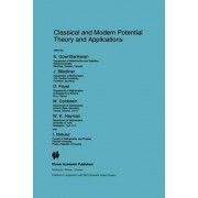Classical and Modern Potential Theory and Applications by K.. Gowrisankaran