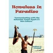 Homeless in Paradise: Communicating with the Bohemian Venice Beach Subculture by William O'Connell
