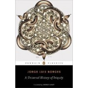 Universal History of Iniquity by Jorge Luis Borges