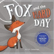 Fox and the Hard Day: Picture Book Apologetics with James and Ruth