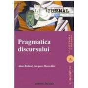 Pragmatica discursului - Anne Reboul Jacques Moeschler