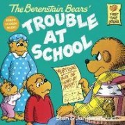 The Berenstain Bears and the Trouble at School by Stan And Jan Berenstain Berenstain
