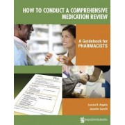 How to Conduct a Comprehensive Medication Review by Lauren B. Angelo