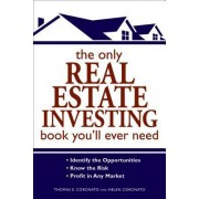 The Only Real Estate Investing Book You'll Ever Need by Thomas E Coronato