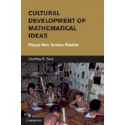 Cultural Development of Mathematical Ideas by Geoffrey B. Saxe