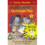 Horrid Henry's Christmas Play: Book 25 by Francesca Simon