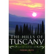 The Hills of Tuscany by Ferenc Mate