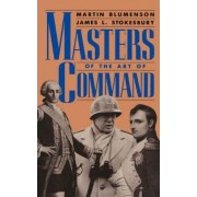 Masters of the Art of Command by Martin Blumenson