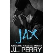 Jax (A Bastard Novel) by J. L. Perry
