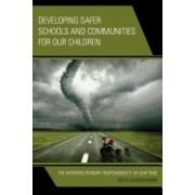 Developing Safer Schools and Communities for Our Children: The Interdisciplinary Responsibility of Our Time