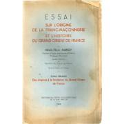 Essai Sur L¿Origine De La Franc-Maçonnerie Et L¿Histoire Du Grand-Orient De France