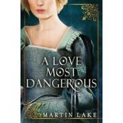 Lake, M: A Love Most Dangerous