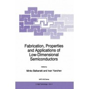 Fabrication, Properties, and Applications of Low-Dimensional Semiconductors by Minko Balkanski