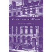 Victorian Literature and Finance by Francis O'Gorman