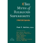 The Myth of Religious Superiorty by Paul F. Knitter