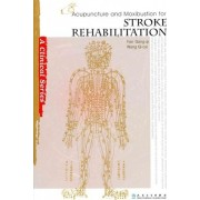 Acupuncture and Moxibustion for Stroke Rehabilitation by Wang Qi-cai
