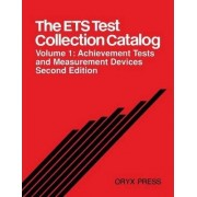 The ETS Test Collection Catalog: Achievement Tests and Measurement Devices Volume 1 by Educational Testing Service